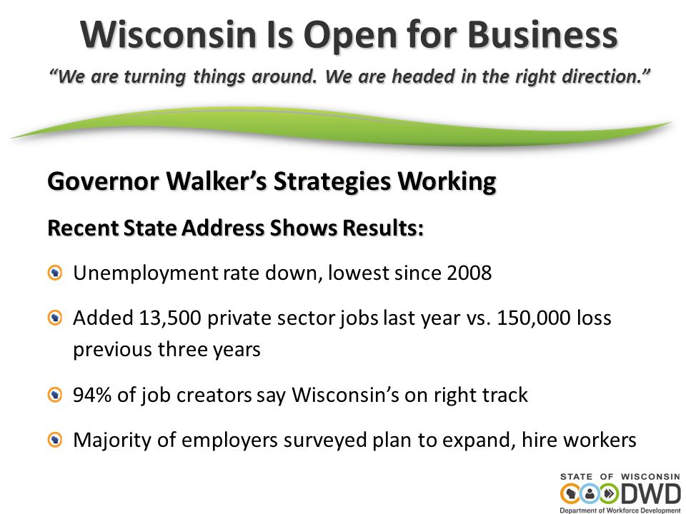 Wisconsin Is Open for Business We are turning things around.