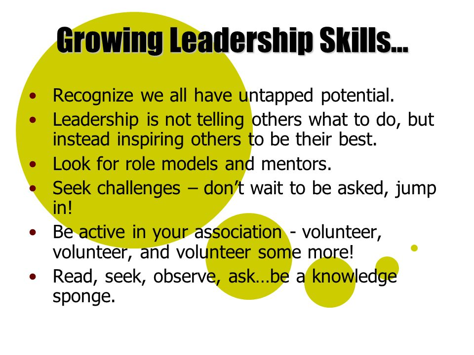 Growing Leadership Skills… Recognize we all have untapped potential.