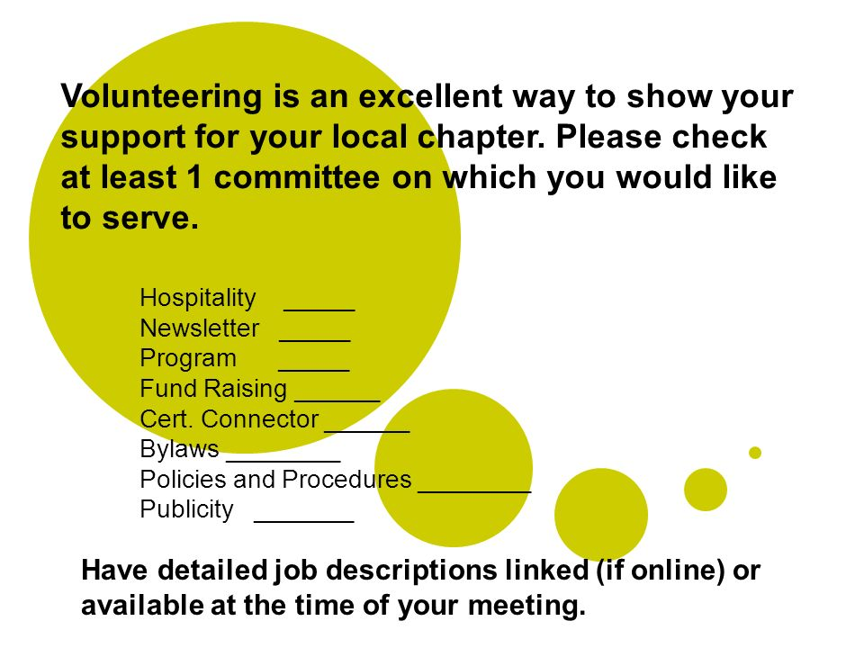 Volunteering is an excellent way to show your support for your local chapter. Please check at least 1 committee on which you would like to serve. Hosp