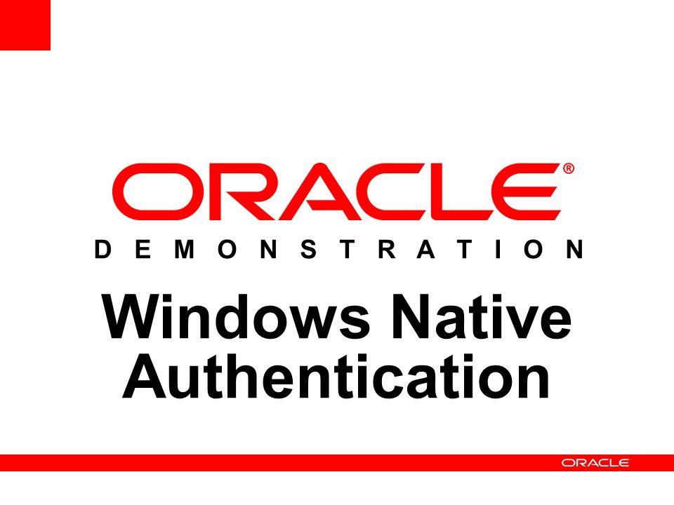 D E M O N S T R A T I O N Windows Native Authentication