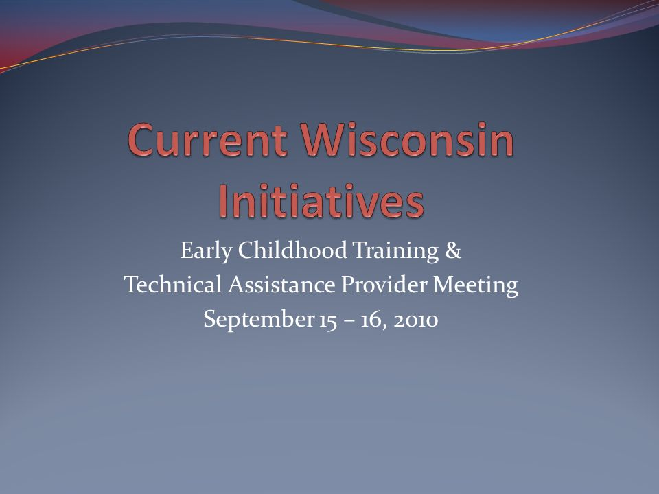 Early Childhood Training & Technical Assistance Provider Meeting September 15 – 16, 2010