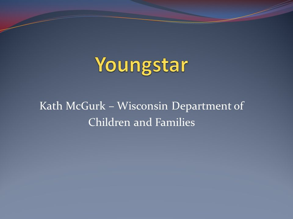 Key Points to Know About This Initiative YoungStar will… Improve the overall quality of child care in WI Support child care providers Help parents make child care choices Align WI Shares payments with quality Prevent fraud By: Building on training, technical assistance and educational supports and quality improvement efforts already in place.