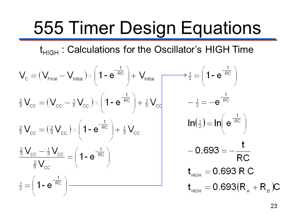 555 Timer Design Equations 23 t HIGH : Calculations for the Oscillators HIGH Time