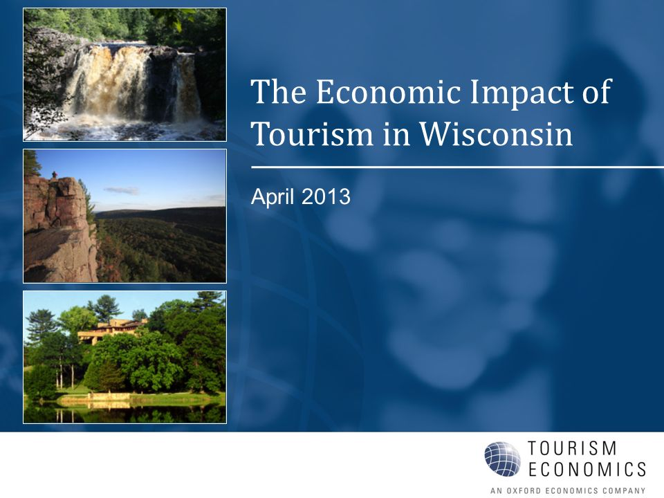 April 2013 The Economic Impact of Tourism in Wisconsin