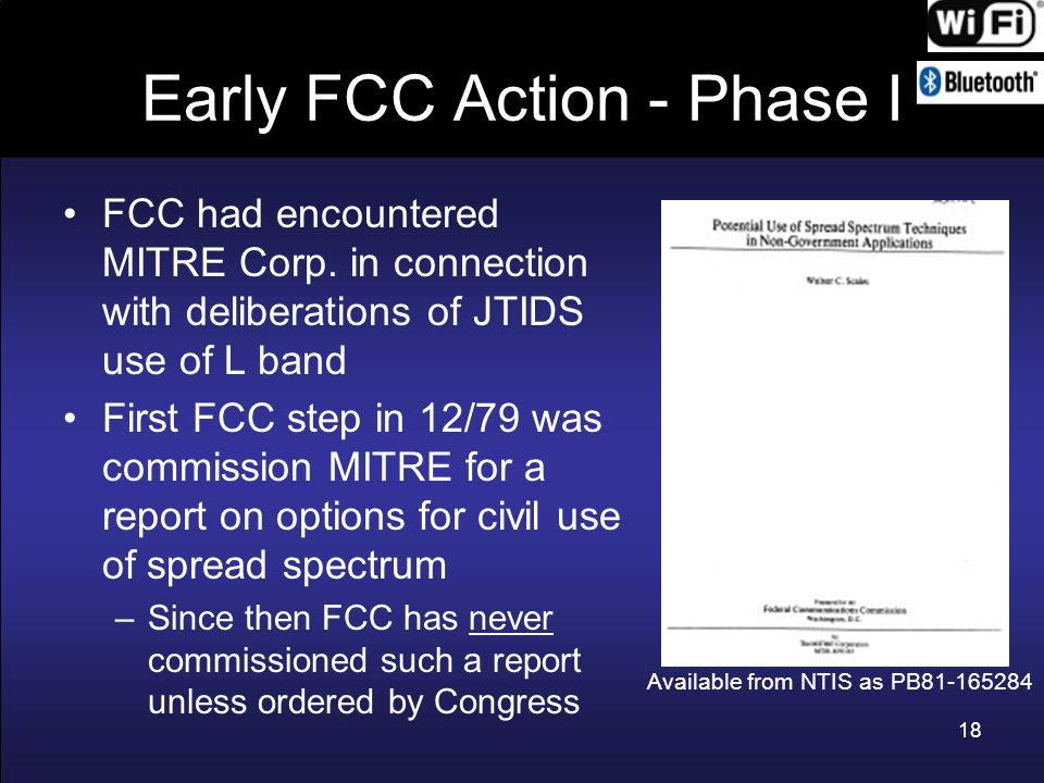 18 Early FCC Action - Phase I FCC had encountered MITRE Corp. in connection with deliberations of JTIDS use of L band First FCC step in 12/79 was comm