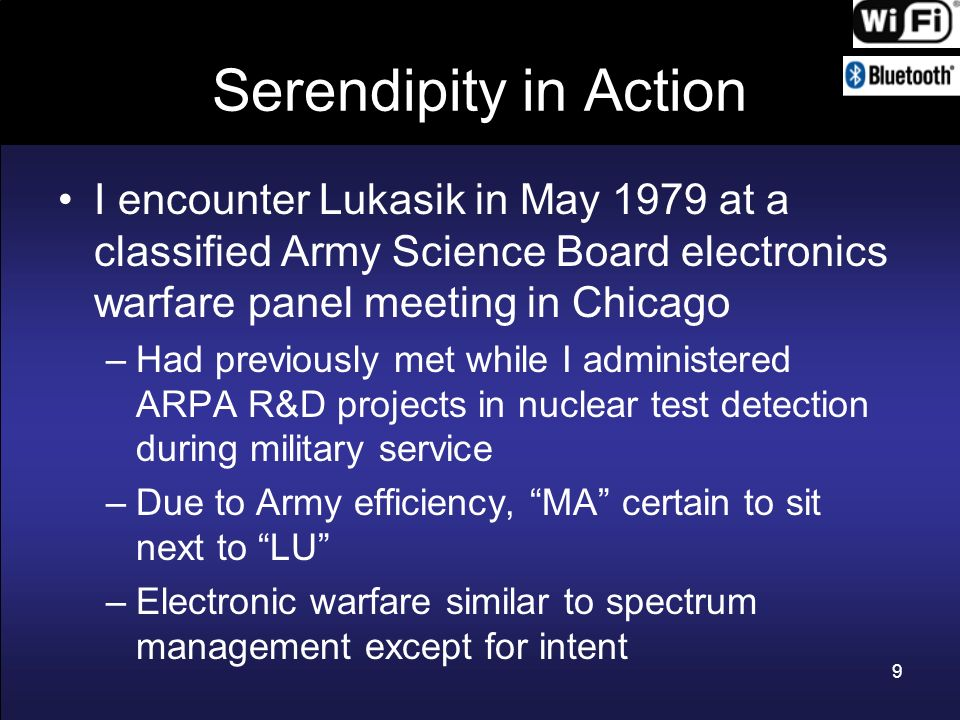Serendipity in Action I encounter Lukasik in May 1979 at a classified Army Science Board electronics warfare panel meeting in Chicago –Had previously