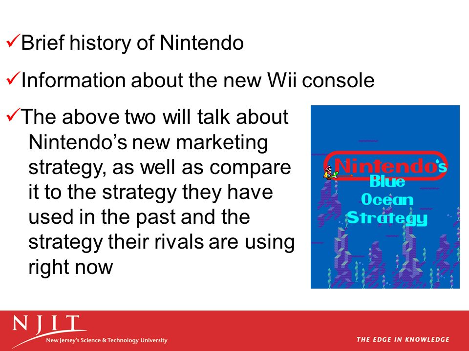 Brief history of Nintendo Information about the new Wii console The above two will talk about Nintendos new marketing strategy, as well as compare it to the strategy they have used in the past and the strategy their rivals are using right now