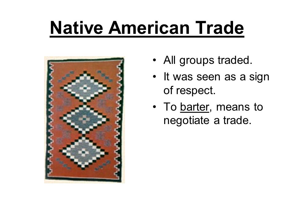 Native Americans & Land Natives never traded land; they did not believe in land ownership.
