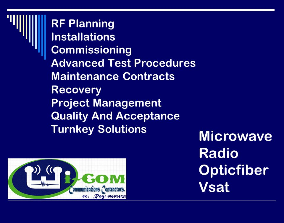 RF Planning Installations Commissioning Advanced Test Procedures Maintenance Contracts Recovery Project Management Quality And Acceptance Turnkey Solutions Microwave Radio Opticfiber Vsat