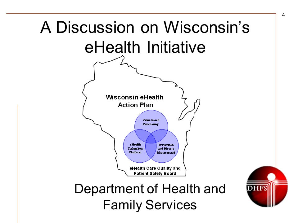 4 A Discussion on Wisconsins eHealth Initiative Department of Health and Family Services