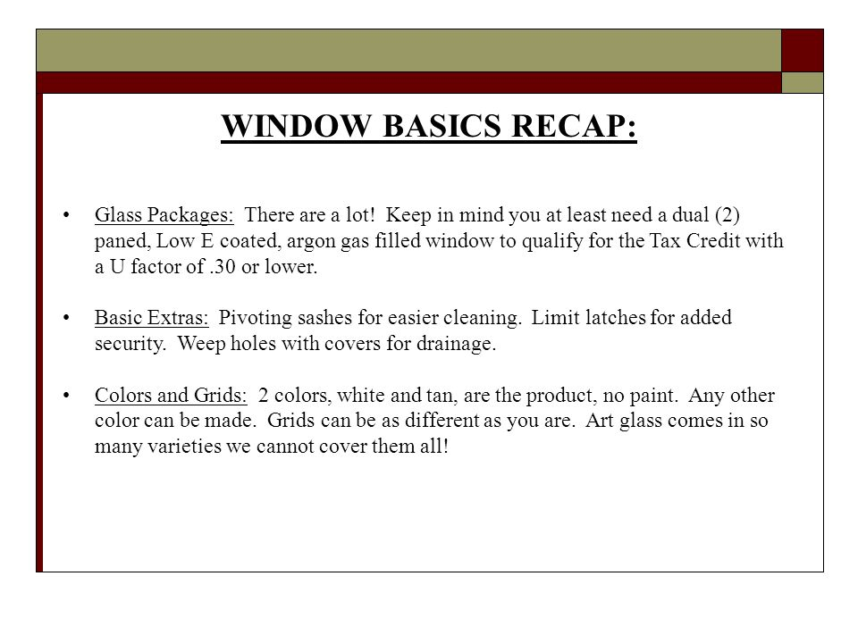 WINDOW BASICS RECAP: Glass Packages: There are a lot.