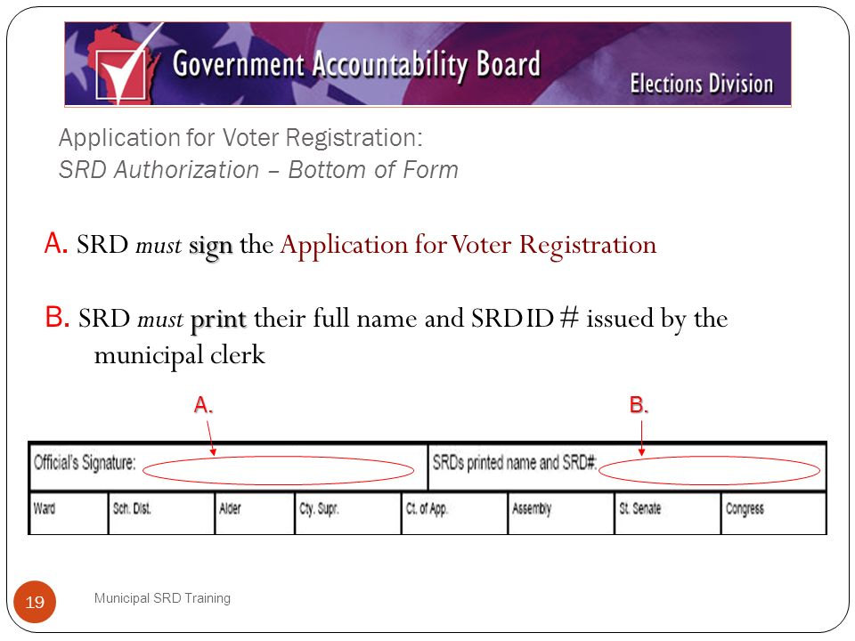 Application for Voter Registration: SRD Authorization – Bottom of Form Municipal SRD Training 19 sign A.