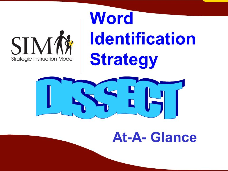 At-a Glance Step 1: D iscover the sounds and context Step 2: I solate the beginning Step 3: S eparate the ending Step 4 : S ay the stem Step 5: E xamine the stem Step 6: C heck with someone Step 7: T ry the dictionary