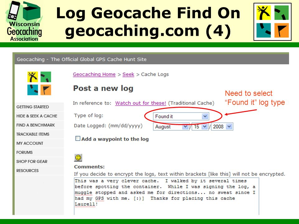 Log Geocache Find On geocaching.com (4) Need to select Found it log type