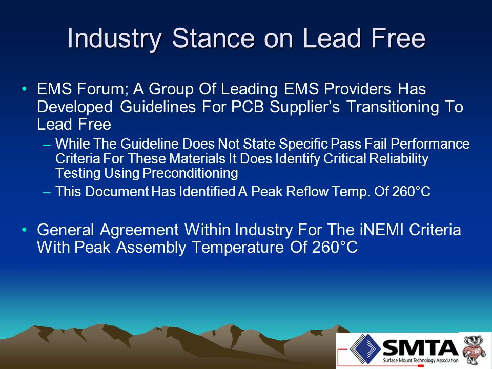 Industry Stance on Lead Free EMS Forum; A Group Of Leading EMS Providers Has Developed Guidelines For PCB Suppliers Transitioning To Lead Free –While