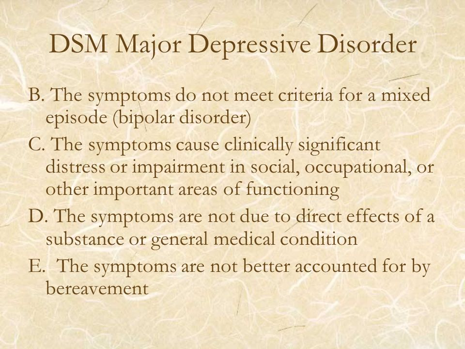 DSM Major Depressive Disorder B.