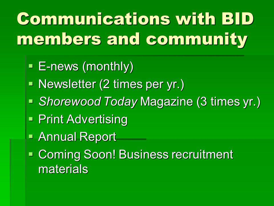 Communications with BID members and community E-news (monthly) E-news (monthly) Newsletter (2 times per yr.) Newsletter (2 times per yr.) Shorewood To