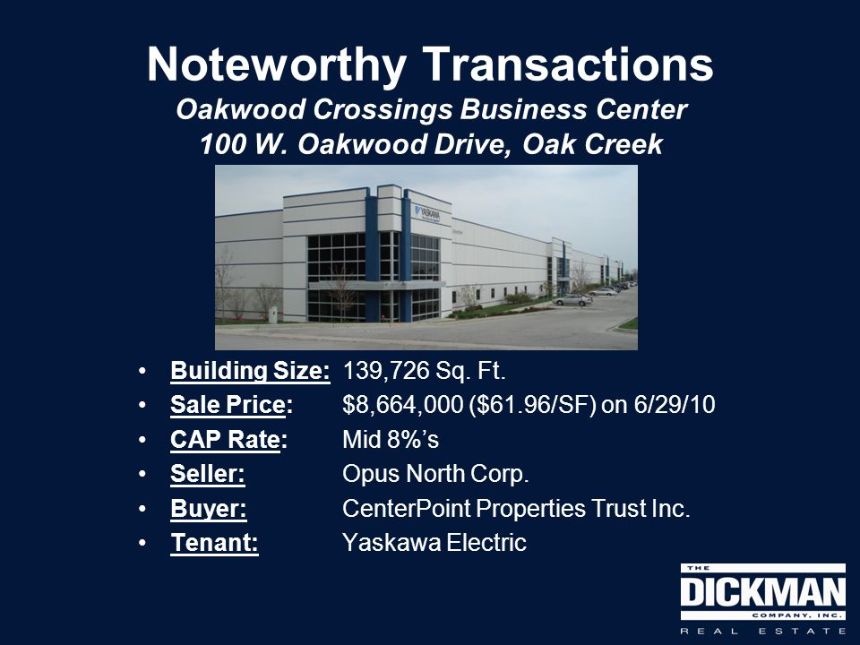 Noteworthy Transactions Oakwood Crossings Business Center 100 W.