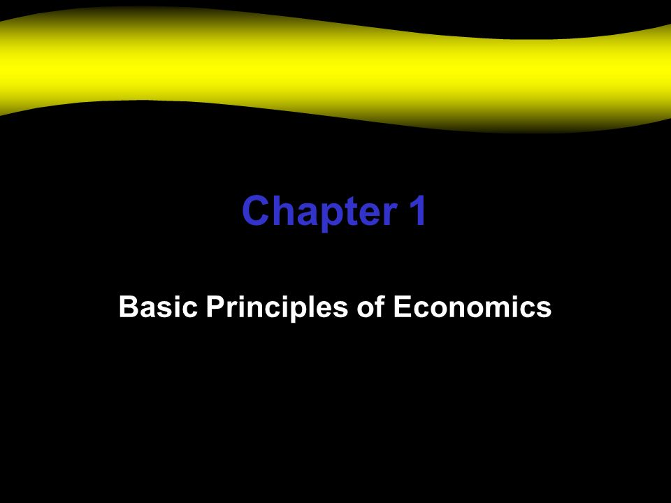 Chapter 1 Basic Principles of Economics