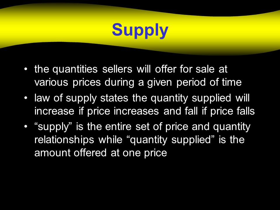 Supply the quantities sellers will offer for sale at various prices during a given period of time law of supply states the quantity supplied will incr
