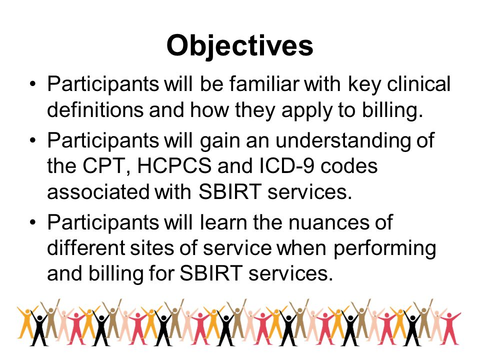 Objectives Participants will be familiar with key clinical definitions and how they apply to billing. Participants will gain an understanding of the C