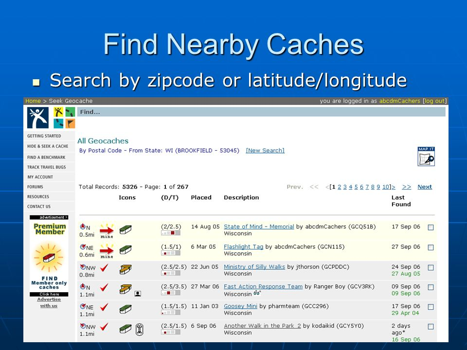 Find Nearby Caches Search by zipcode or latitude/longitude Search by zipcode or latitude/longitude