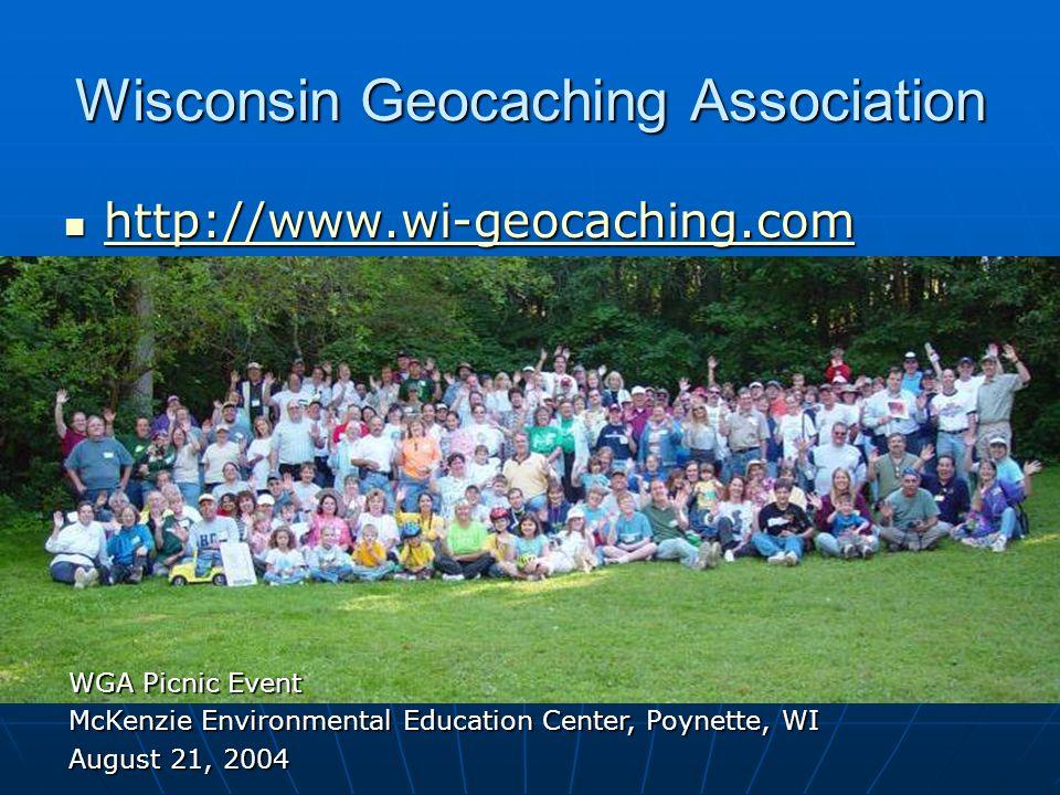 Wisconsin Geocaching Association http://www.wi-geocaching.com http://www.wi-geocaching.com http://www.wi-geocaching.com WGA Picnic Event McKenzie Envi