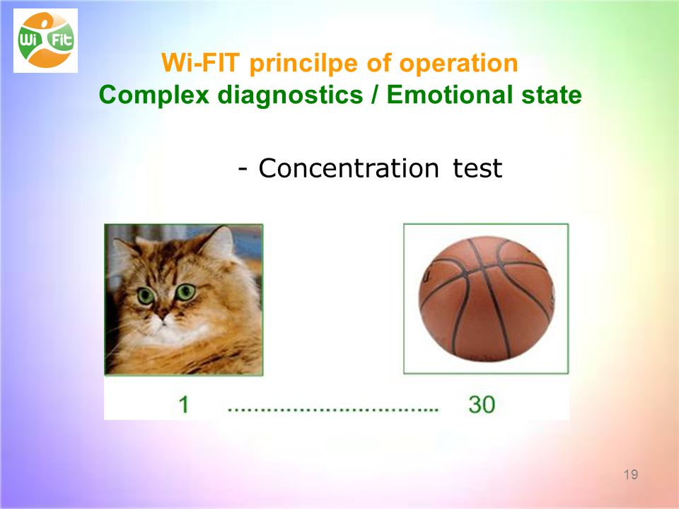 - Concentration test Wi-FIT princilpe of operation Complex diagnostics / Emotional state 19