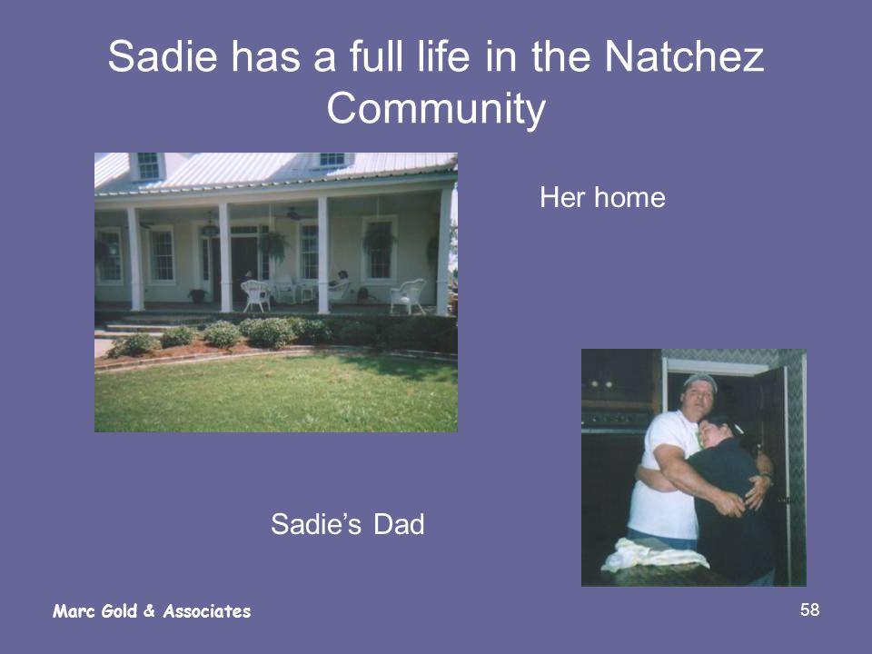 58 Marc Gold & Associates Sadie has a full life in the Natchez Community Her home Sadies Dad