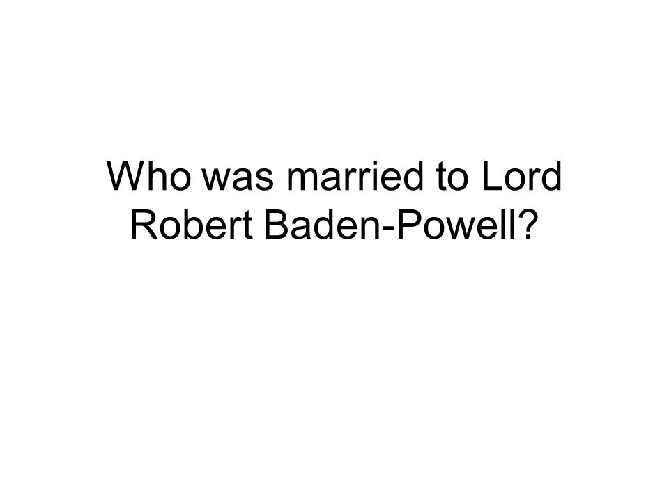 Who was married to Lord Robert Baden-Powell?