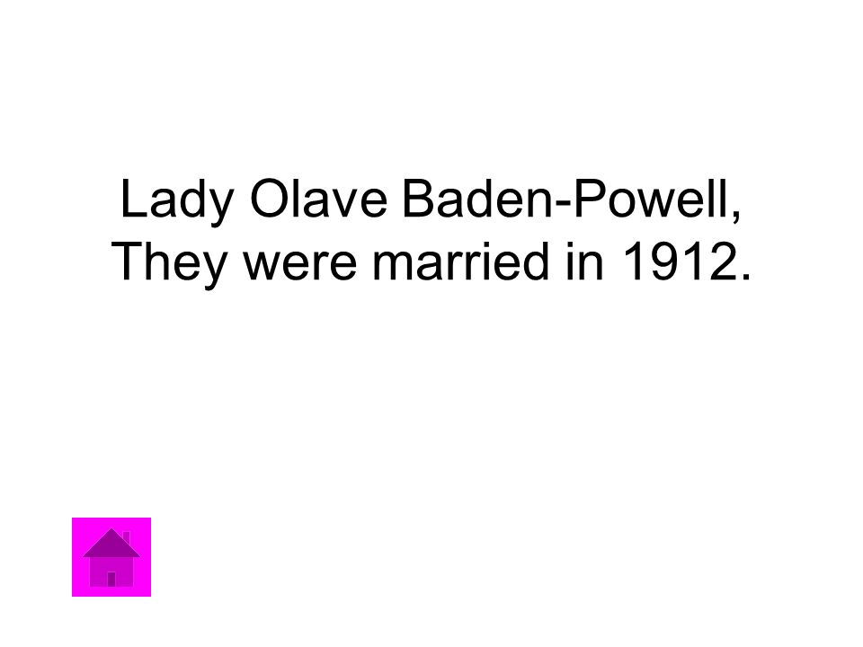 Lady Olave Baden-Powell, They were married in 1912.