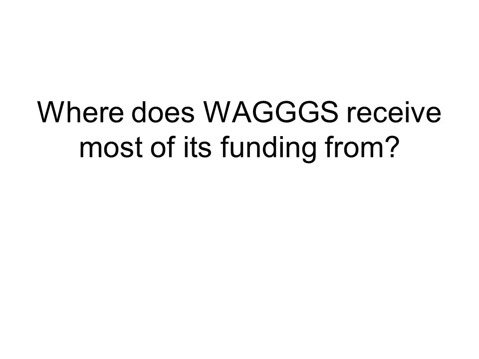 Where does WAGGGS receive most of its funding from?