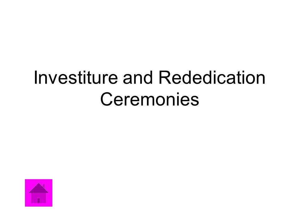 Investiture and Rededication Ceremonies