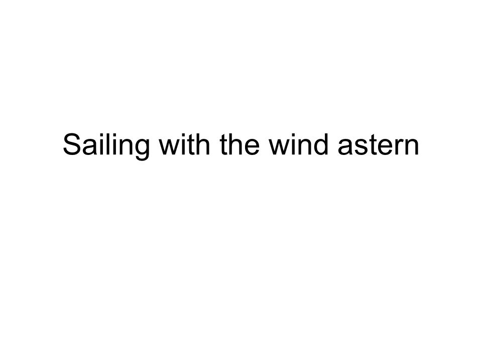 Sailing with the wind astern