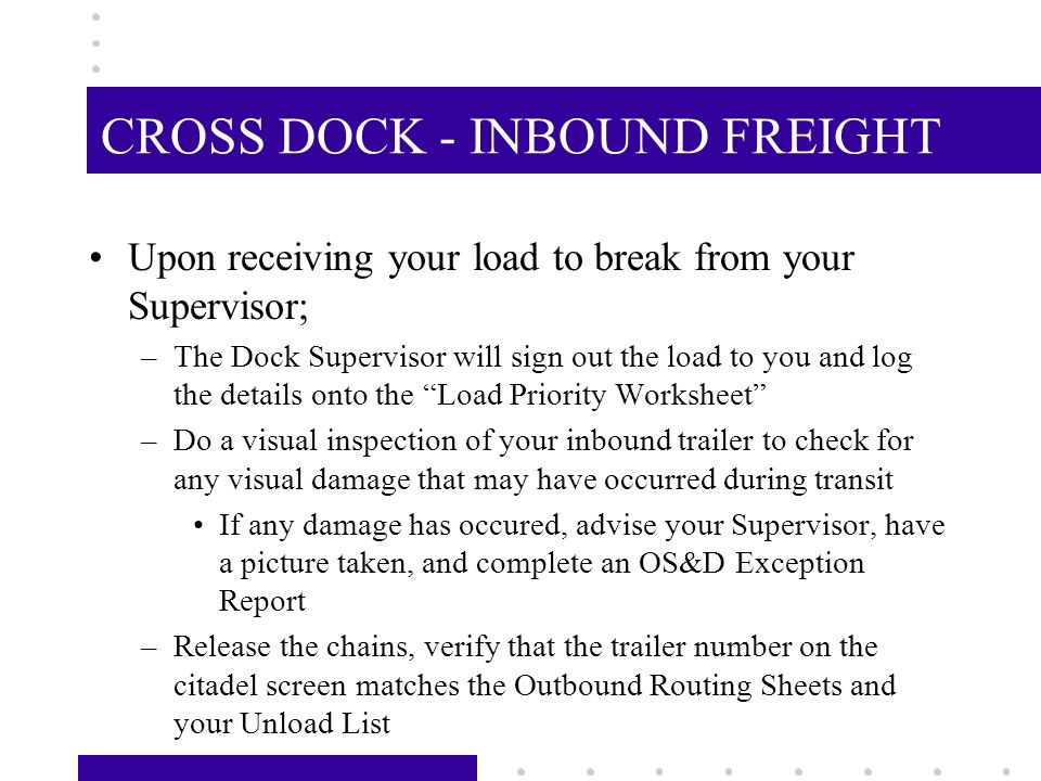AT THE START OF EACH DAY: –Punch in –Begin your Daily Dockman Report by completing your name,date,social security #, forklift #, and your time in. –Co
