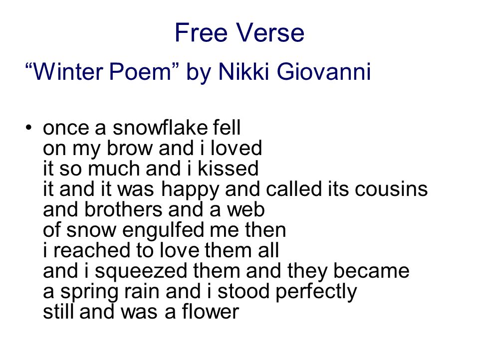 Free Verse Winter Poem by Nikki Giovanni once a snowflake fell on my brow and i loved it so much and i kissed it and it was happy and called its cousi