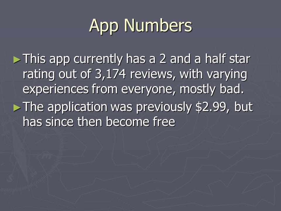 App Numbers This app currently has a 2 and a half star rating out of 3,174 reviews, with varying experiences from everyone, mostly bad.