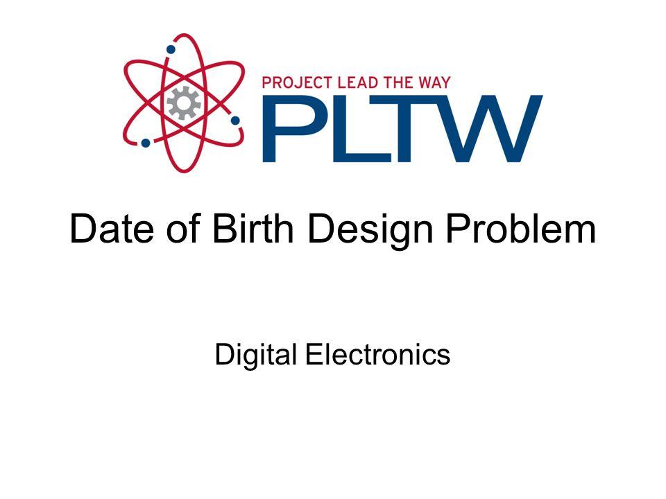 Date of Birth Design Problem Digital Electronics