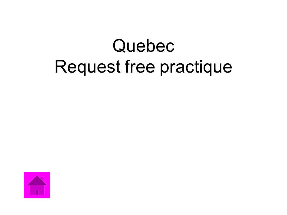 Quebec Request free practique