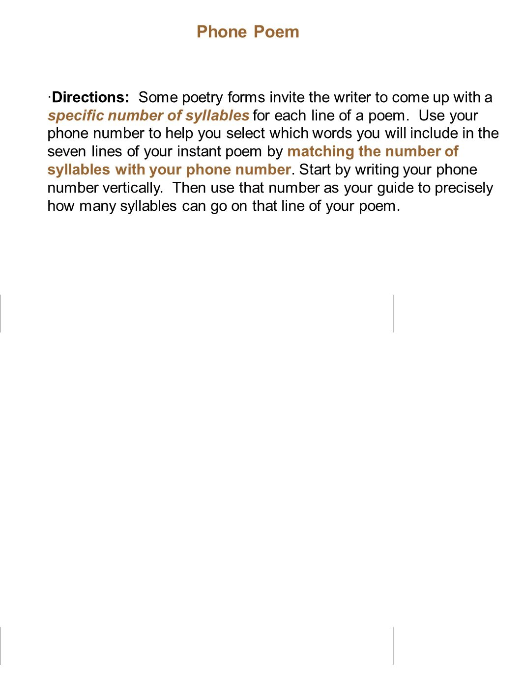 Phone Poem ·Directions: Some poetry forms invite the writer to come up with a specific number of syllables for each line of a poem. Use your phone num