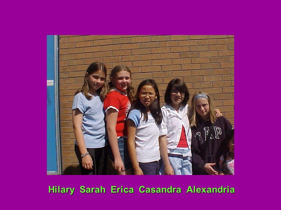Hilary Sarah Erica Casandra Alexandria
