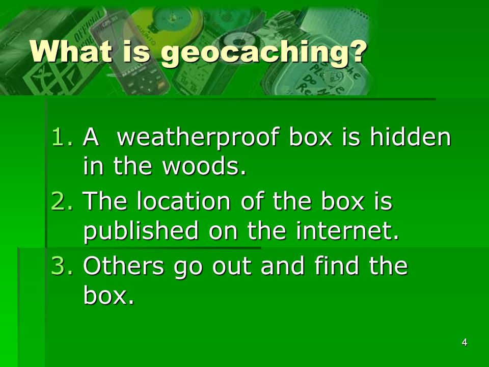 5 What is a geocache.