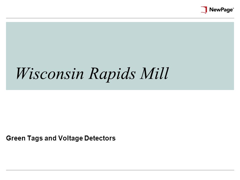 Wisconsin Rapids Mill Green Tags and Voltage Detectors