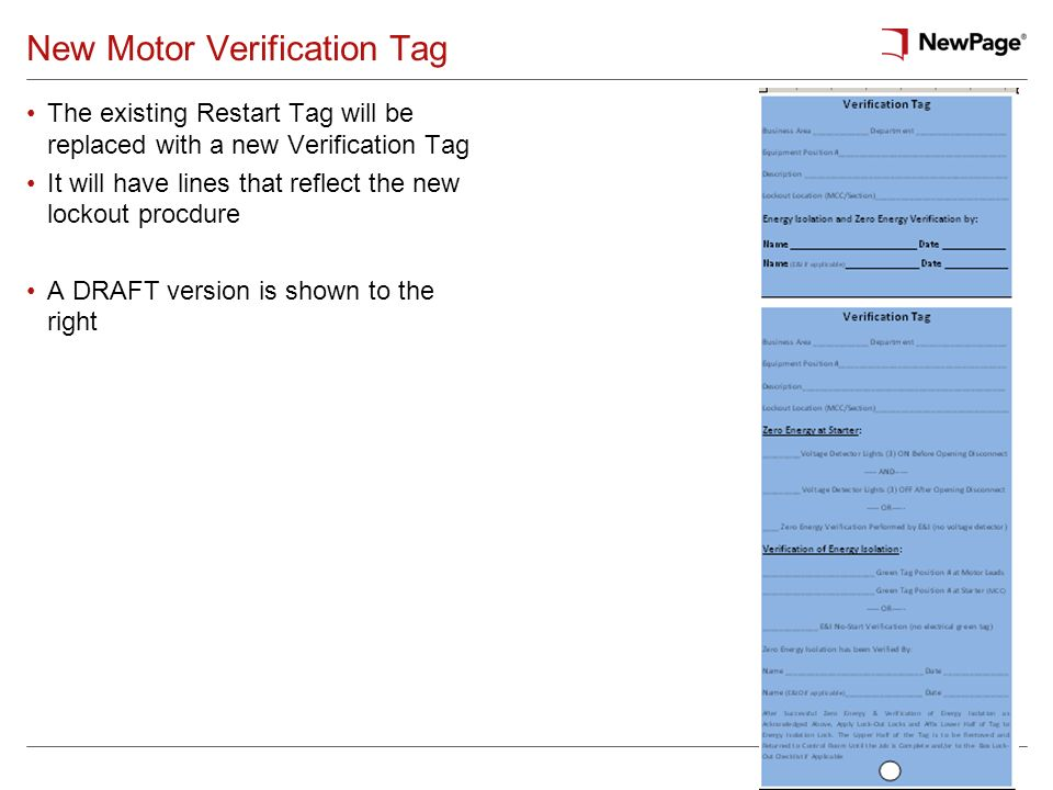 New Motor Verification Tag The existing Restart Tag will be replaced with a new Verification Tag It will have lines that reflect the new lockout procd