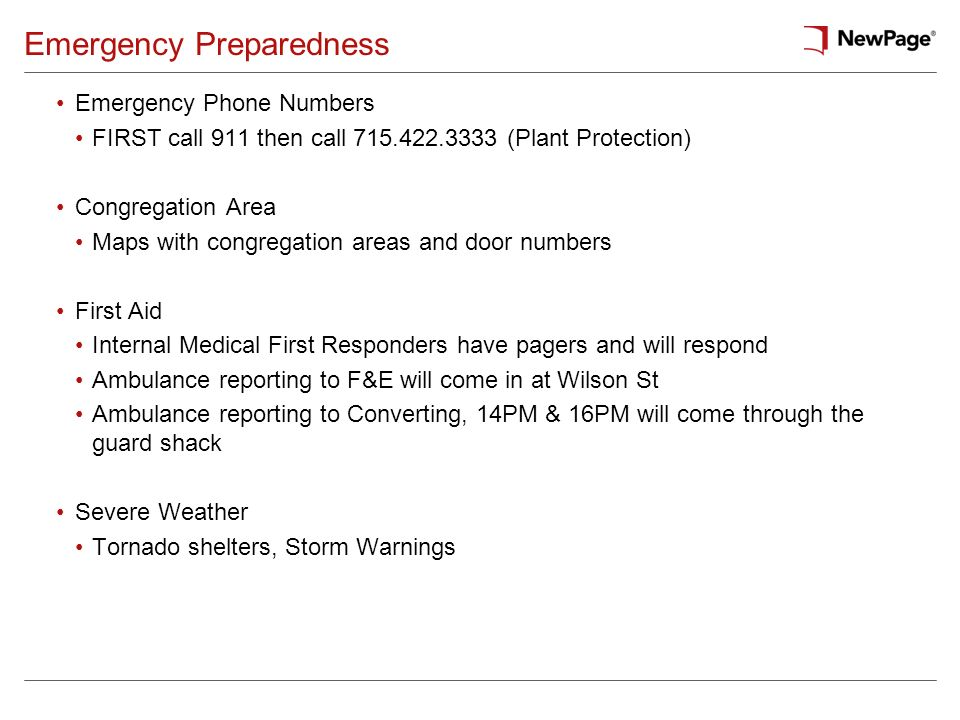 Emergency Preparedness Emergency Phone Numbers FIRST call 911 then call 715.422.3333 (Plant Protection) Congregation Area Maps with congregation areas