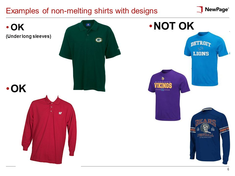 6 Examples of non-melting shirts with designs OK (Under long sleeves) NOT OK OK