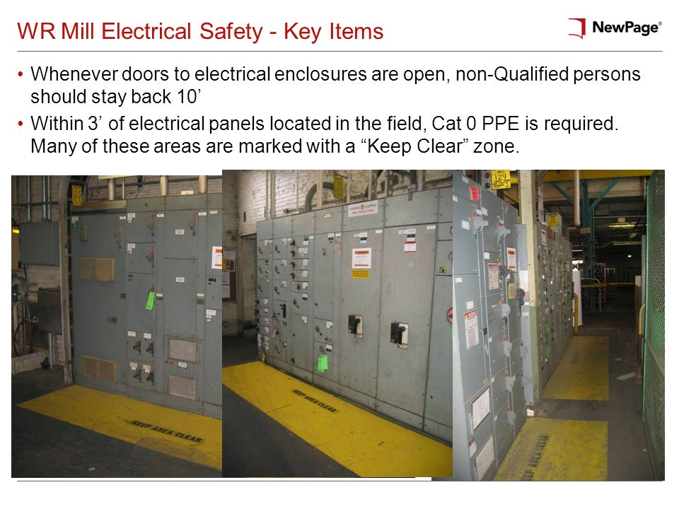 Whenever doors to electrical enclosures are open, non-Qualified persons should stay back 10 Within 3 of electrical panels located in the field, Cat 0