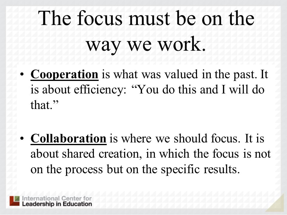 The focus must be on the way we work. Cooperation is what was valued in the past. It is about efficiency: You do this and I will do that. Collaboratio