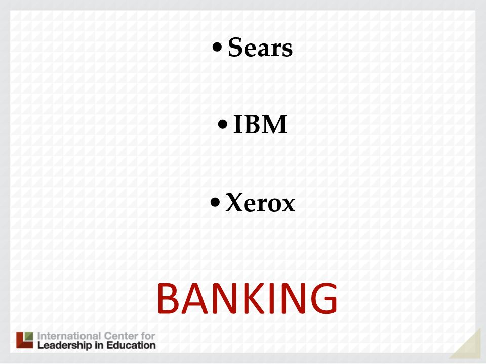 BANKING Sears IBM Xerox