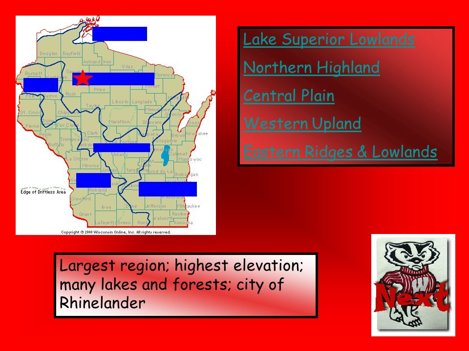 Lake Superior Lowlands Northern Highland Central Plain Western Upland Eastern Ridges & Lowlands Largest region; highest elevation; many lakes and fore